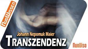 Transzendenz – Johann Nepomuk Maier