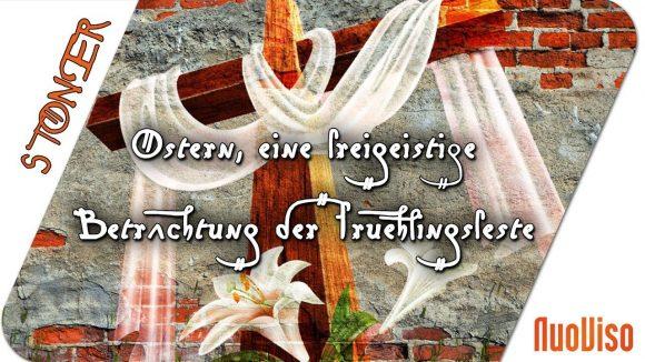 Ostern- eine freigeistige Betrachtung der Frühlingsfeste