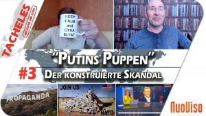 """""""Putins Puppen"""" – Der konstruierte Skandal – Tacheles #3"""