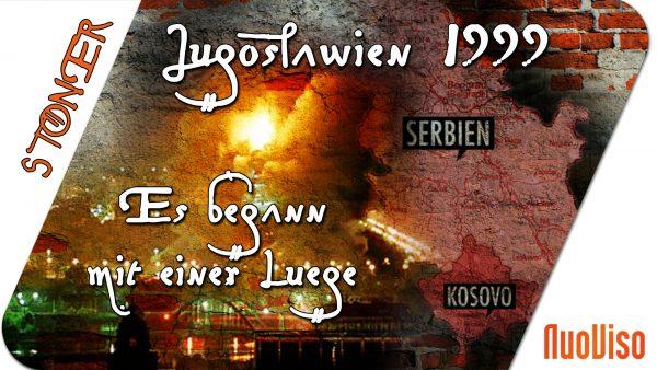 Jugoslawien 1999 – Es begann mit einer Lüge