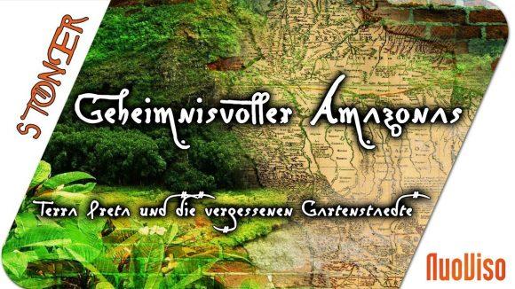 Geheimnisvoller Amazonas – Terra Preta und die vergessenen Gartenstädte
