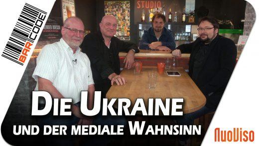 Die Ukraine und der mediale Wahnsinn – BarCode mit Wilhelm Domke-Schulz und Jochen Mitschka