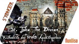 St. John The Divine – Kathedrale der NWO-Apokalyptiker