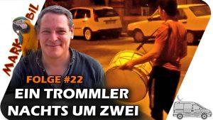 MARKmobil #22 – Ein Trommler nachts um zwei