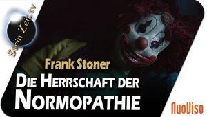 Die Herrschaft der Normopathie – Frank Stoner