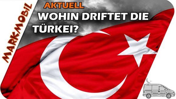 MARKmobil Aktuell – Wohin driftet die Türkei?