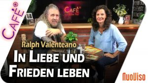 In Liebe und Frieden leben – Ralph Valenteano im Gespräch mit Katrin Huß