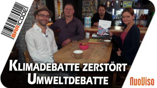 Klimadebatte zerstört Umweltdebatte – BarCode mit Timm Koch, Jakob Winkler, Julia Szarvasy