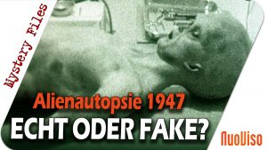 Alienautopsie 1947 – Echt oder Fake? – Mystery Files #9