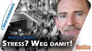 Stress – und das Gegenmittel – Andreas Winter