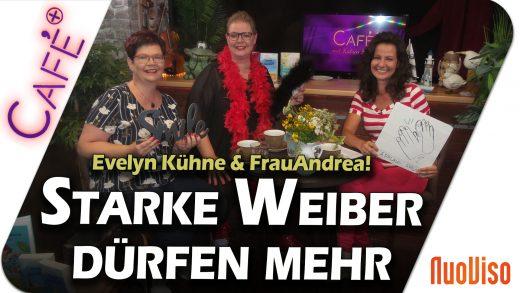"""""""Starke Weiber dürfen mehr"""" – Evelyn Kühne und FrauAndrea! im Gespräch mit Katrin Huß"""