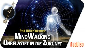 MindWalking – Unbelastet in die Zukunft – Rolf U. Kramer bei SteinZeit