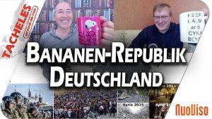 Bananen-Republik-Deutschland – Tacheles #12