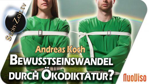 Bewusstseinswandel durch Ökodiktatur? – Andreas Koch bei SteinZeit