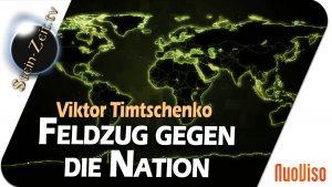 Feldzug gegen die Nation – Viktor Timtschenko im NuoViso Talk
