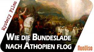 Wie die Bundeslade nach Äthopien kam – Mystery Files #12