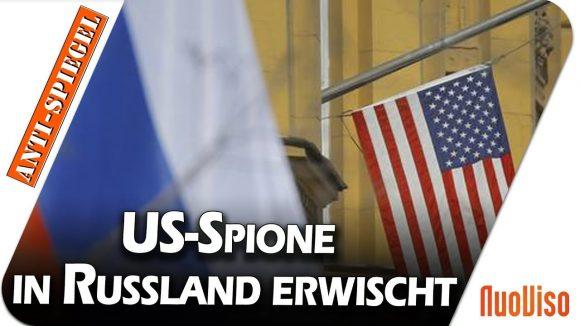 US-Spione in Russland erwischt – und kein Wort in deutschen Medien