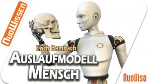 Auslaufmodell Mensch – Erich Hambach