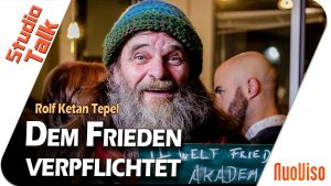 Dem Frieden verpflichtet – Rolf Ketan Tepel im NuoViso Talk