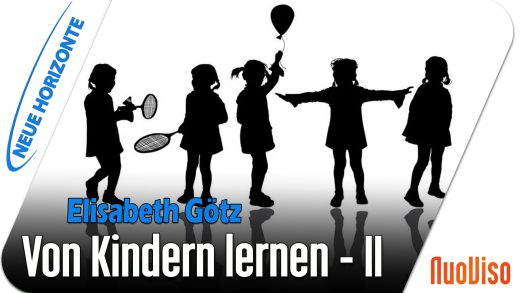 Von Kindern lernen Teil 2 – Elisabeth Götz