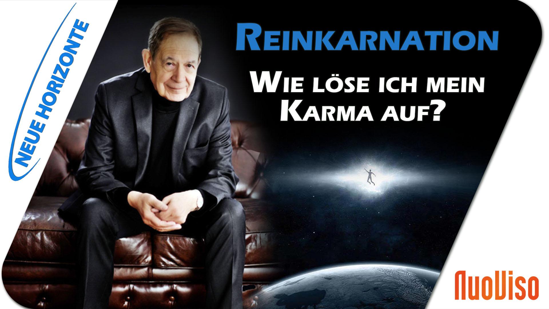 Reinkarnation – Wie löse ich mein Karma auf? – Horst Vogel