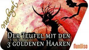 Der Teufel mit den drei goldenen Haaren. Wer ist der wahre Teufel?