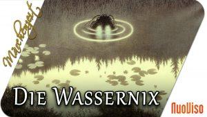 Die Wassernix – Kleine Seejungfrau und Co.