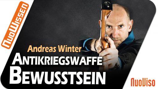 Antikriegswaffe Bewusstsein – Andreas Winter