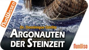 Argonauten der Steinzeit – Dr. Dominique Görlitz