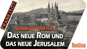 Bamberg 1000 n.Chr. – Das neue Rom und das neue Jerusalem