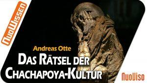 Das Rätsel der Chachapoya-Kultur – Andreas Otte