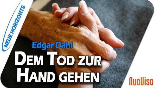 Dem Tod zur Hand gehen – Dr. Edgar Dahl