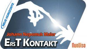 ErsT Contact – Wir sind nicht allein! – Johann Nepomuk Maier