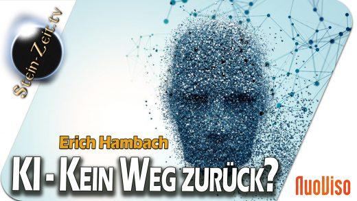 KI – Kein Weg zurück? – Erich Hambach bei SteinZeit