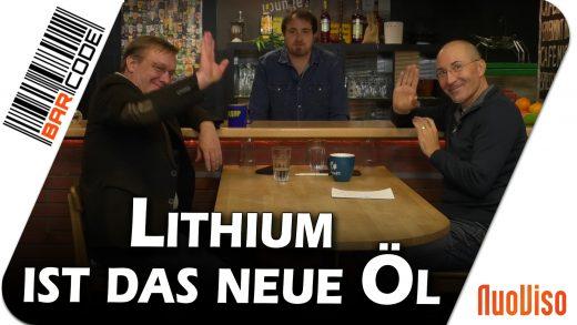 Lithium ist das neue Öl – BarCode mit Röper und Stein