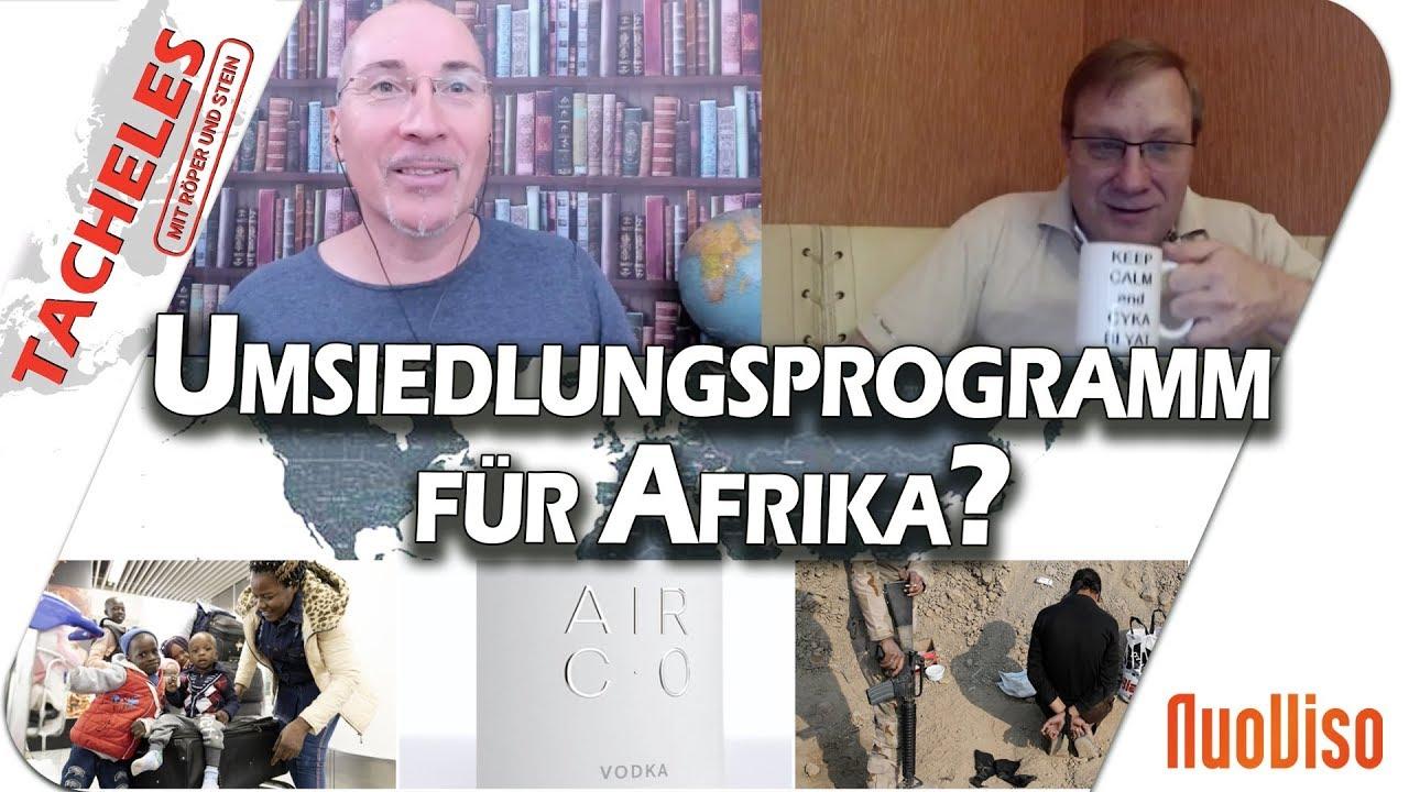 Umsiedlungsprogramm für Afrika? – Tacheles #19