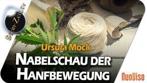 Nabelschau der Hanfbewegung – Ursula Mock bei SteinZeit