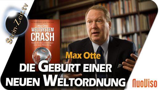 Die Geburt einer neuen Weltordnung – Max Otte im Gespräch mit Robert Stein