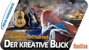 Der kreative Blick – Catherine Thurner