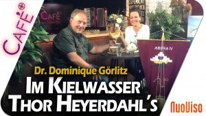 Im Kielwasser Thor Heyerdahl's – Dr. Dominique Görlitz im Gespräch mit Katrin Huß