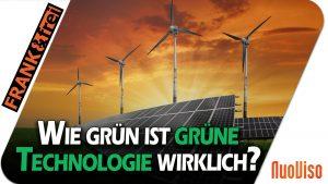 """Wie grün ist """"grüne Technologie"""" wirklich? – frank&frei"""