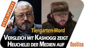 Tiergarten-Mord: Ein Vergleich mit Khashoggi zeigt die Verlogenheit von Politik und Medien auf