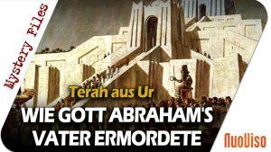 Die versunkene Stadt Ur und wie Gott den Vater von Abraham tötete – Mystery Files #19