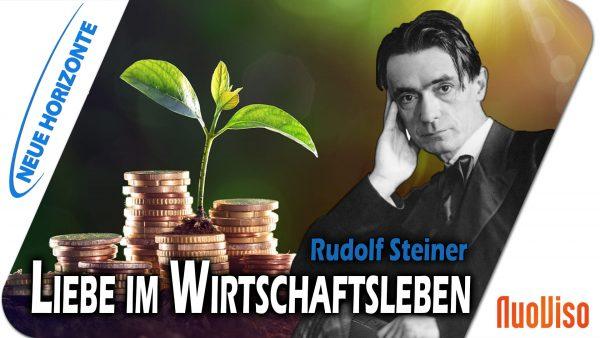 Rudolf Steiner und Liebe im Wirtschaftsleben – Hans Bonneval