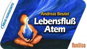 Atem – der Lebensfluß – Andreas Beutel