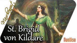St. Brigid von Kildare. Die Göttin des Lichtes.