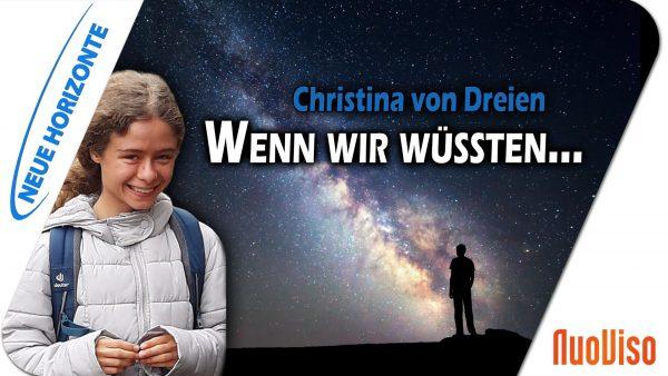 Christina von Dreien – Wenn wir wüssten…Erwachen ist Erinnern