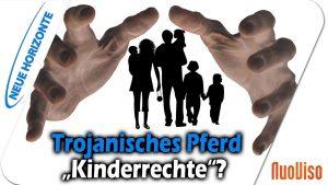 "DRINGEND! – Trojanisches Pferd ""Kinderrechte im Grundgesetz"" – Doris Schuster"
