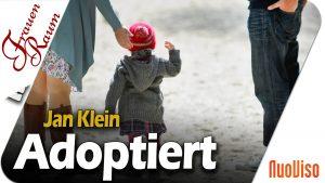 Adoptiert – Jan Klein im Gespräch mit Kati Pfau