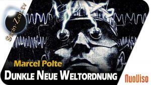 Dunkle Neue Weltordnung – Marcel Polte bei SteinZeit